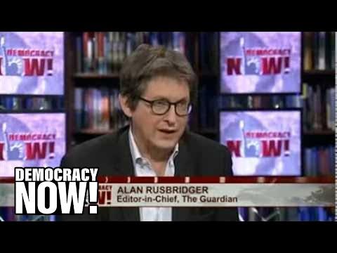 Spilling the NSA's Secrets: Guardian Editor Alan Rusbridger on the Inside Story of Snowden Leaks 3/3