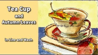 Line and wash watercolor painting tutorial -  Pen and Ink cup of tea with autumn leaves