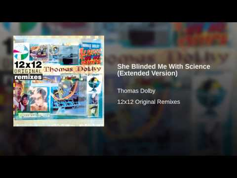 She Blinded Me With Science Extended Version