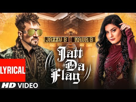 Jatt Da Flag Lyrical  | Jazzy B & Kaur B | Tru-Skool | Amrit Bova