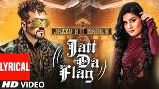 Jatt Da Flag Lyrical  | Jazzy B & Kaur B | Tru-Skool | Amrit Bova