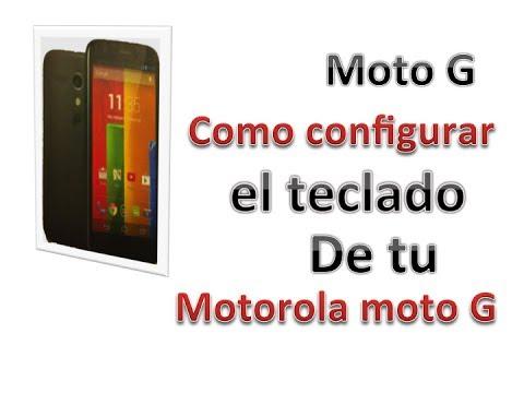 Moto G: Como configurar teclado de tu motorola moto g