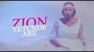 Zion Yetunde Are  -- Agbara Re (Official Lyrics Video)