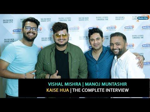 Download Lagu  Vishal Mishra, Manoj Muntashir | Kaise Hua | The Complete Interview Mp3 Free