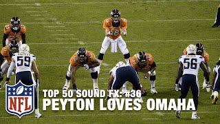 Top 50 Sound FX   #36: Peyton Manning Loves Omaha   NFL