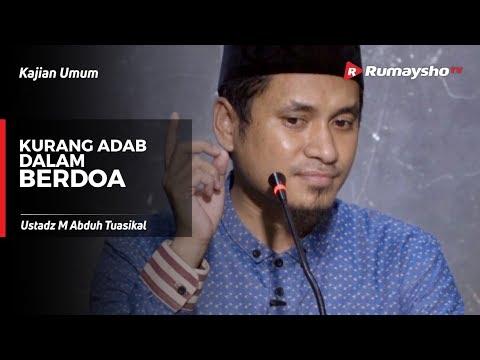 Kajian Umum : Kurang Adab dalam Berdo'a - Ustadz M Abduh Tuasikal