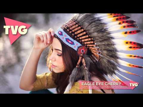 Eagle Eye Cherry - Save Tonight (EigenARTig Remix)
