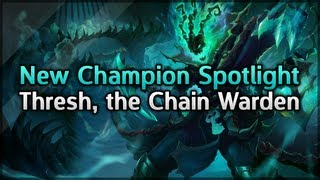 League of Legends - Thresh, the Chain Warden - New Champion Spotlight