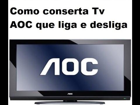 Como conserta Tv AOC que liga e desliga