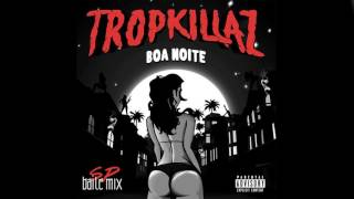 Tropkillaz Boa Noite Sp Baile Mix