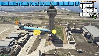 GTA V: Realistic (Add on) Plane Pack 2016 Crash Compilation 10