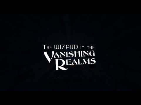 Copy of Wizard In the Vanishing Realms | Trailer | FULL