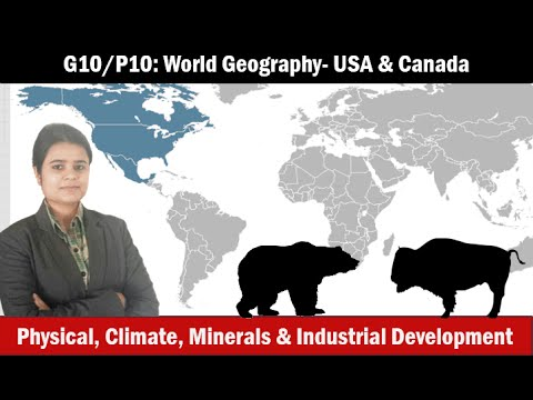 G10/P10:World Geography- N. America (USA,Canada):Physiography,Climate,Resource