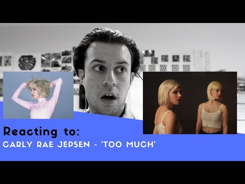 REACTING TO CARLY RAE JEPSEN - 'TOO MUCH' MUSIC VIDEO