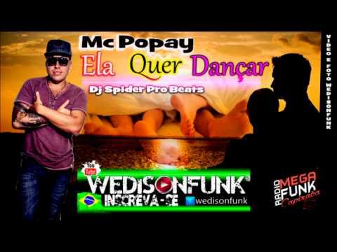 Mc Popay - Ela Quer Dançar ( Dj Spider Pro Beats) Lançamento...