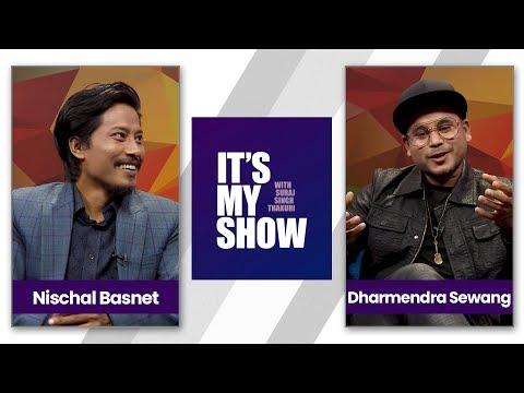 It's my show with Suraj Singh Thakuri | Nischal Basnet & Dharmendra Sewang
