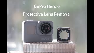 GoPro Hero 6 Black - Protective Lens Removal / Replacement