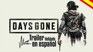 Days Gone (Doblaje Castellano)