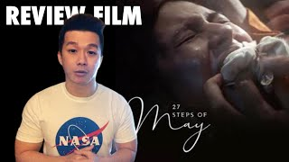 "REVIEW FILM ""27 STEPS OF MAY"" (2019) - EFEK TRAUMA MENDALAM AKIBAT KEKERASAN SEKSUAL"