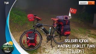 Sislerin İçinde Kamplı Bisiklet Turu [2. Gün]