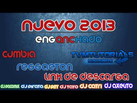 [2014] ¡¡¡ ENGANCHADO REGGAETON-CUMBIA 2014 EXPLOTA !! [2014]