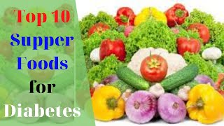 Top 10 Supper Foods for Diabetes Control | Foods For Diabetes Disease | Natural Health Beauty