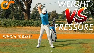 PRESSURE V's WEIGHT IN THE GOLF SWING
