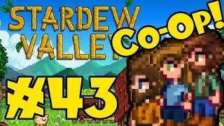 STARDEW VALLEY: Co-Op Multiplayer! - Episode 43
