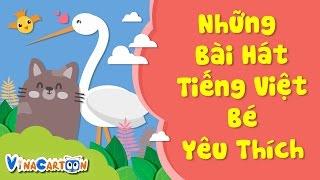 Những Bài Hát Tiếng Việt Bé Yêu Thích - Tập 1