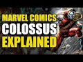 Marvel Comics: Colossus Explained