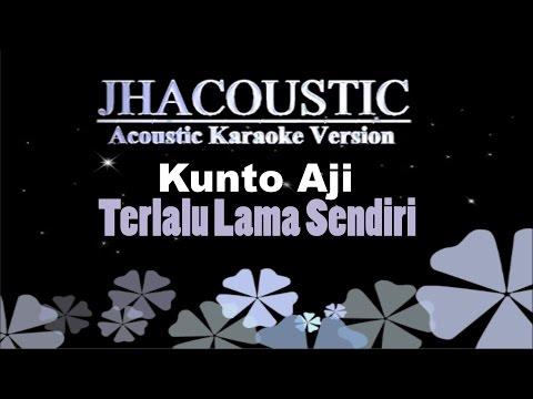 Kunto Aji - Terlalu Lama Sendiri (Acoustic Karaoke Version)