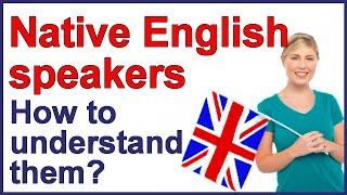 How to understand native English speakers | Conversation