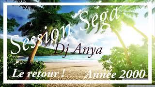 Session Séga Année 2000 (By DJ ANYA) 2018