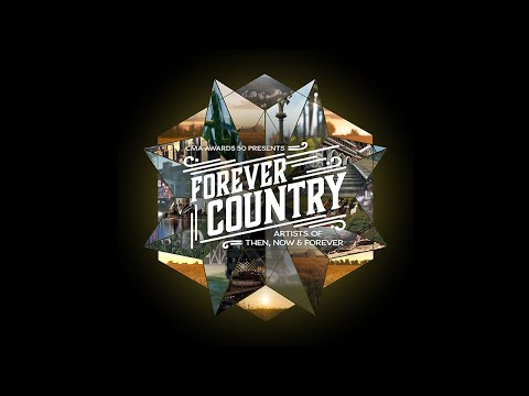 Forever Country: Artists of Then, Now, and Forever | CMA
