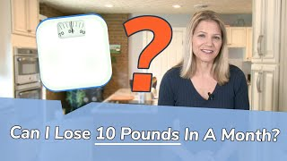 Is 10 Pounds in a Month a Good Weight Loss Goal?