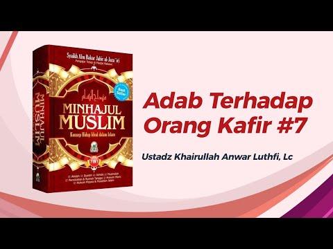 Adab Terhadap Orang Kafir #7 - Ustadz Khairullah Anwar Luthfi