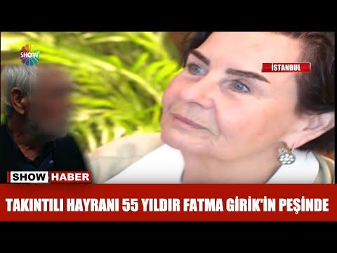 Takıntılı hayranı 55 yıldır Fatma Girik'in peşinde