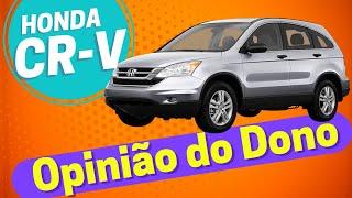 [AVALIAÇÃO] Honda Crv exl 2011. Opinião do Dono. Tudo sobre o carro