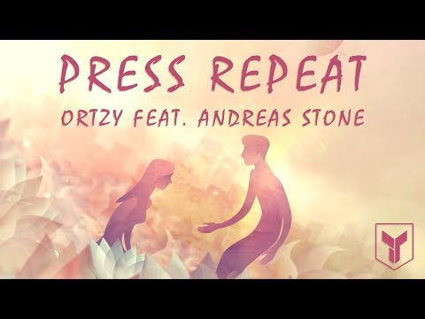 Ortzy feat. Andreas Stone - Press Repeat (Lyric Video)