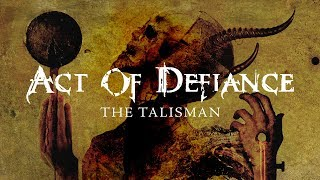 ACT OF DEFIANCE - The Talisman (audio)