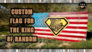Making A Custom Merch Crate For The King Of Random - Part 1 - The Flag