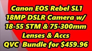 Canon EOS Rebel SL1 18MP DSLR Camera with 18 55 STM & 75 300mm Lenses & Accs