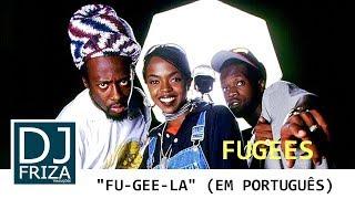 download lagu The Fugees - Fu-gee-la Tradução Pt-br/legendado gratis