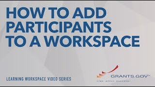 How to Add Participants to a Grants.gov Workspace