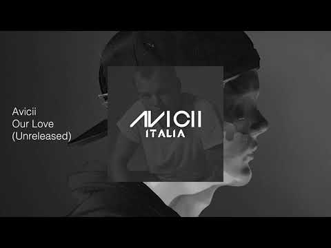 Avicii - Our Love (Unreleased)
