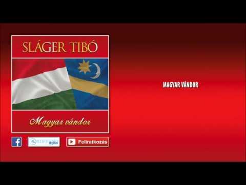 Sláger Tibó - Magyar Vándor (Official Audio)