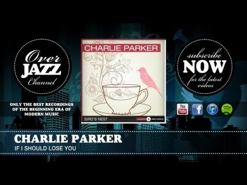 Charlie Parker - If I Should Lose You (1949)