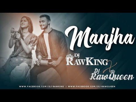 Manjha Remix | RawKing X RawQueen | Ayush S | Saiee Manjrekar | Vishal Mishra |Riyaz Aly| RS Visuals