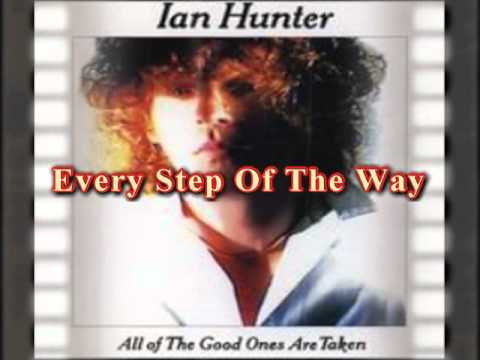 Ian Hunter - Every Step Of The Way