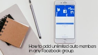 How to add unlimited auto members in any FACEBOOK group using android 2018.